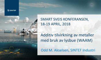 Presentasjoner fra Smart Sveis Konferansen 2018